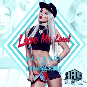 Love Me Loud feat. Kseniya Kess