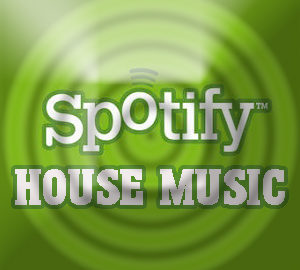 Spotify House Music